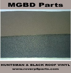NEW MANUFACTURED HUNTSMAN AND BLACK ROOF VINYL FOR ROVER P6, ESPECIALLY FOR MGBD PARTS